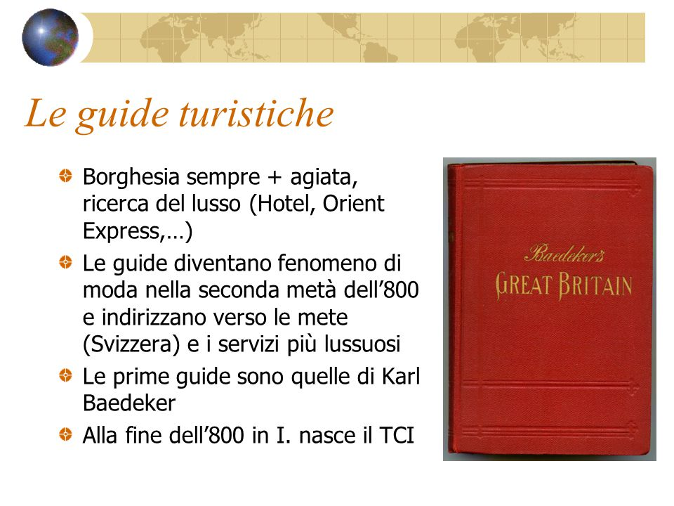 Le guide turistiche Borghesia sempre + agiata, ricerca del lusso (Hotel, Orient Express,…)