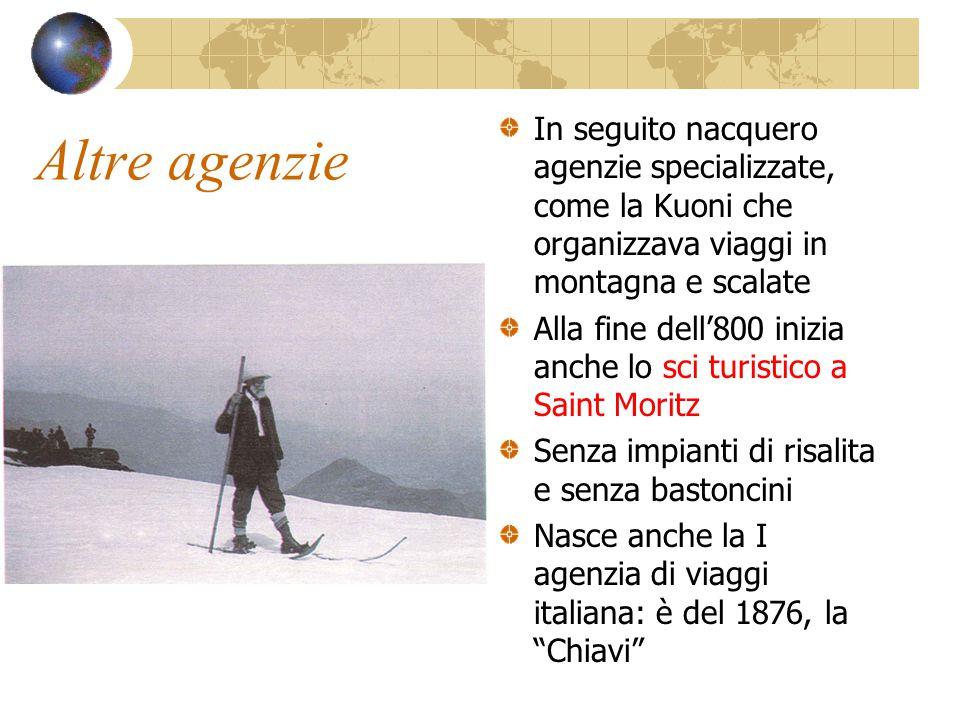 Altre agenzie In seguito nacquero agenzie specializzate, come la Kuoni che organizzava viaggi in montagna e scalate.