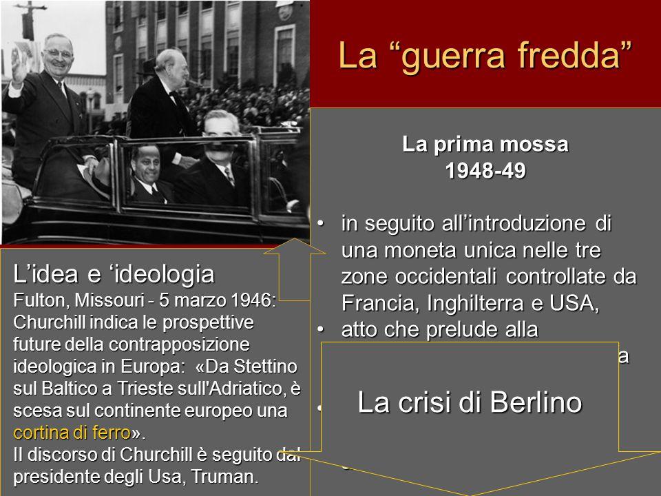 La guerra fredda La crisi di Berlino L'idea e 'ideologia