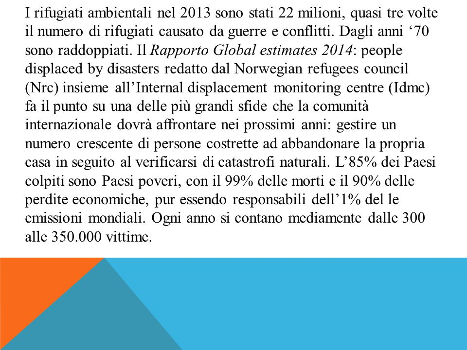 I rifugiati ambientali nel 2013 sono stati 22 milioni, quasi tre volte il numero di rifugiati causato da guerre e conflitti.