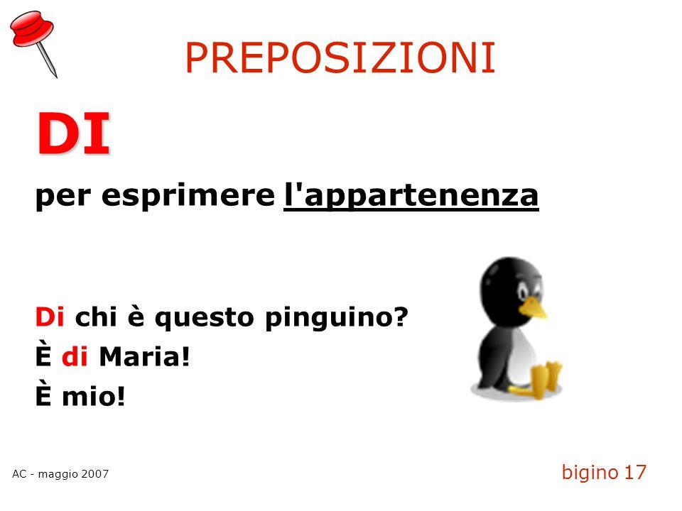 DI PREPOSIZIONI per esprimere l appartenenza Di chi è questo pinguino