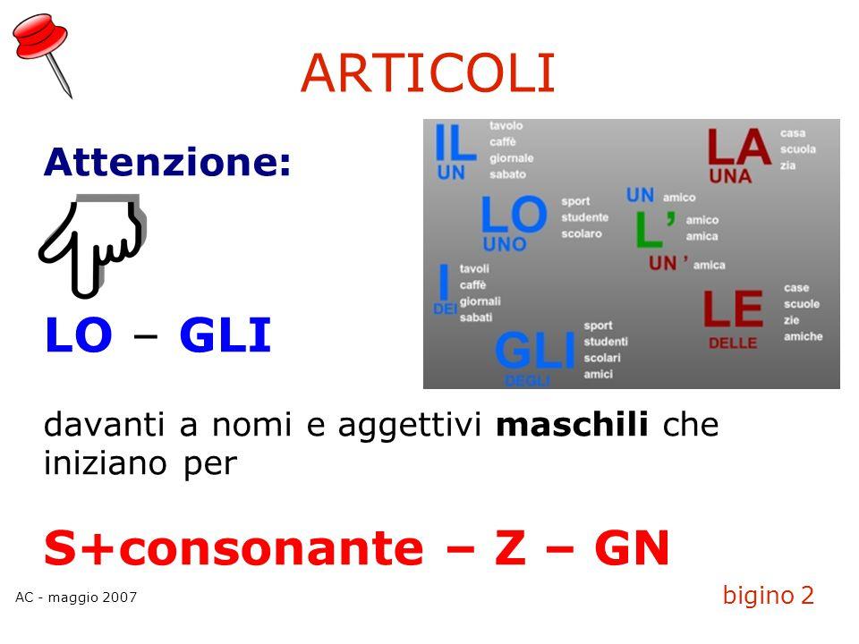 ARTICOLI LO – GLI S+consonante – Z – GN Attenzione: