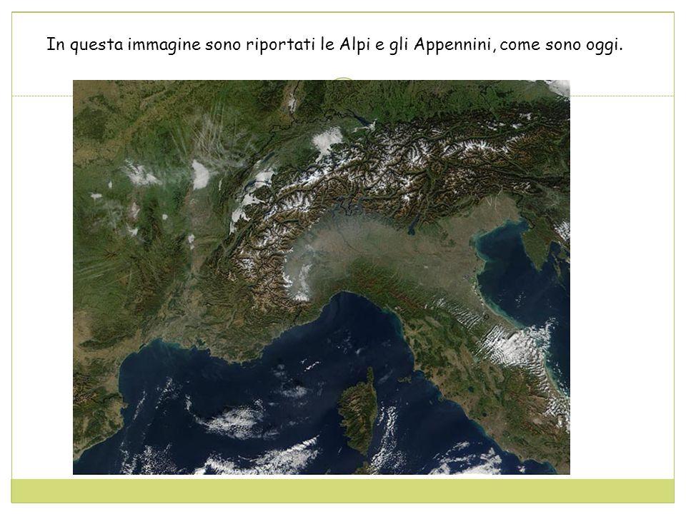 In questa immagine sono riportati le Alpi e gli Appennini, come sono oggi.