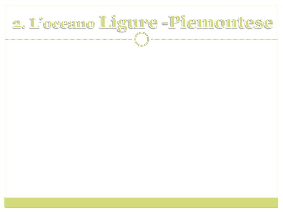 2. L'oceano Ligure -Piemontese
