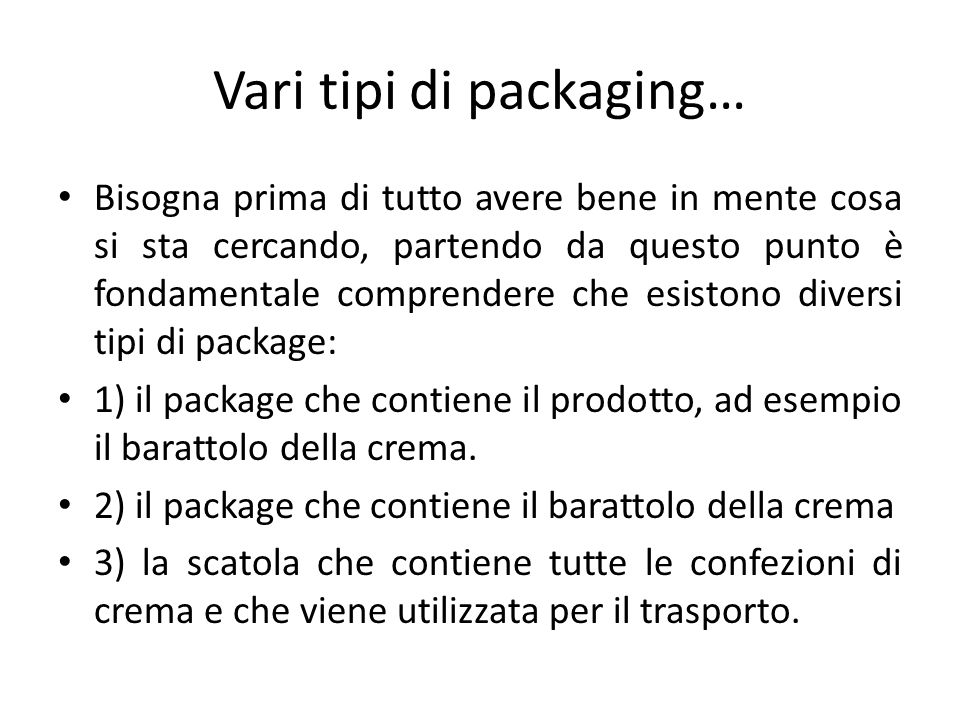 Vari tipi di packaging…