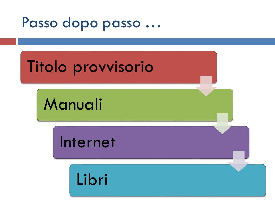 Passo dopo passo … Titolo provvisorio Manuali Internet Libri