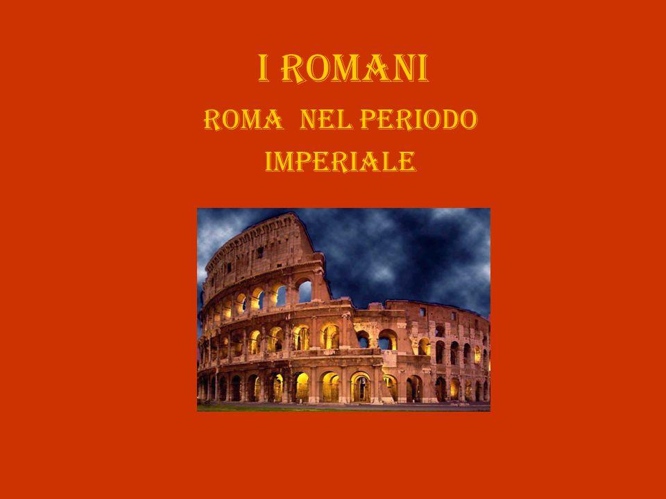 Roma NEL PERIODO Imperiale