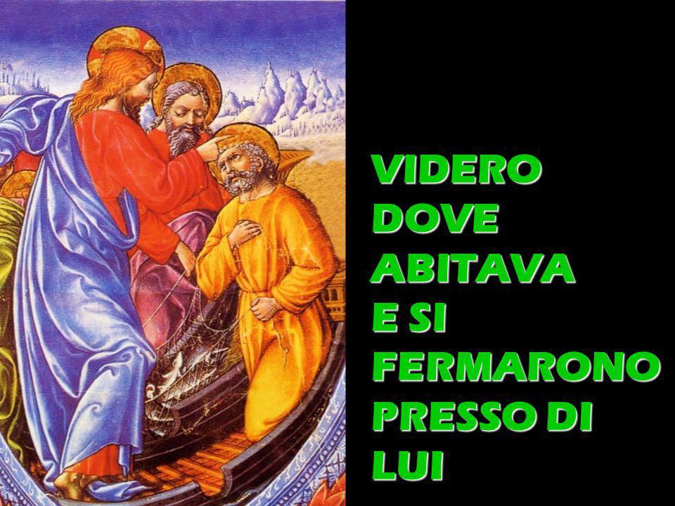VIDERO DOVE ABITAVA E SI FERMARONO PRESSO DI LUI