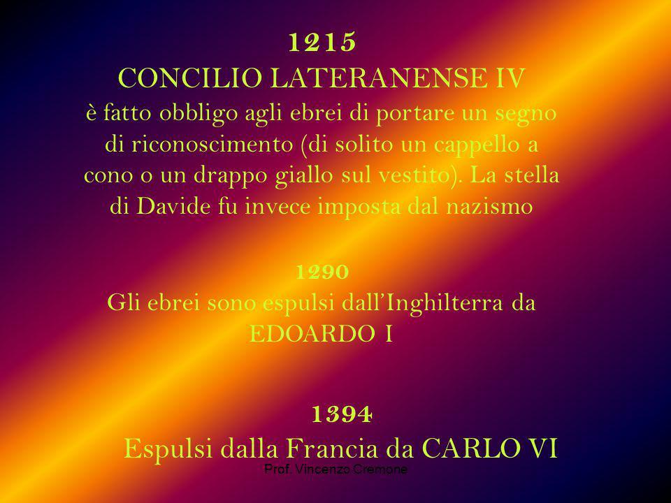 1215 CONCILIO LATERANENSE IV 1394 Espulsi dalla Francia da CARLO VI