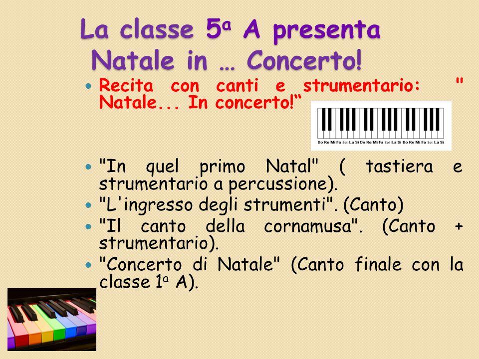 La classe 5a A presenta Natale in … Concerto!