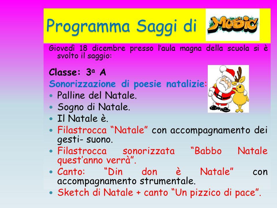 Programma Saggi di Classe: 3a A Sonorizzazione di poesie natalizie: