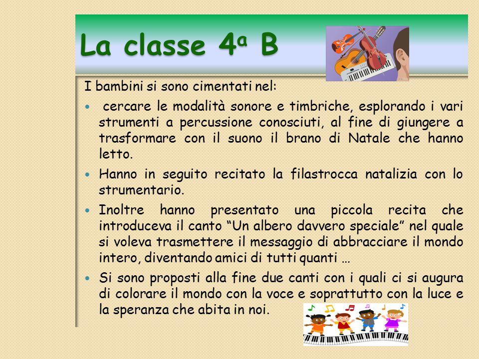 La classe 4a B I bambini si sono cimentati nel: