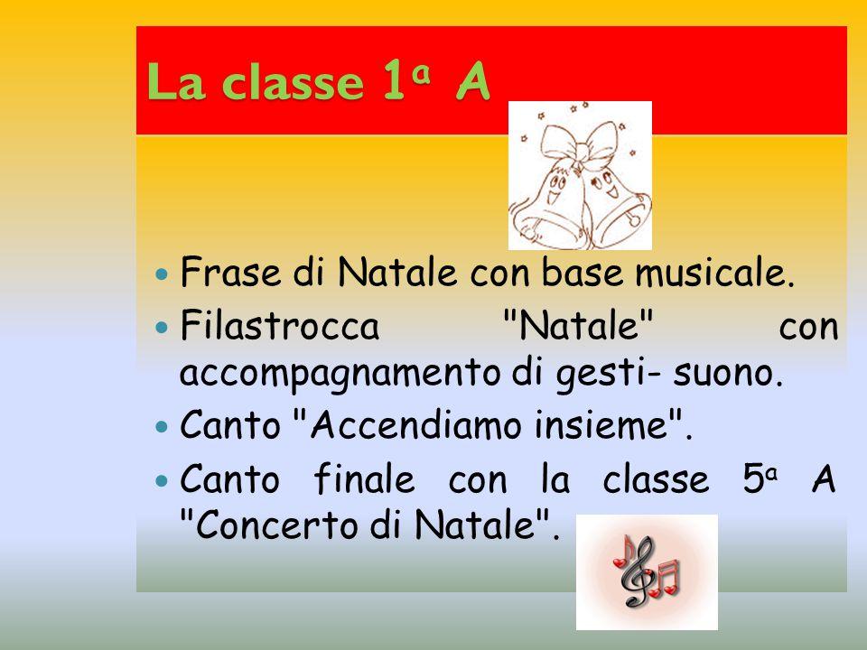 La classe 1a A Frase di Natale con base musicale.