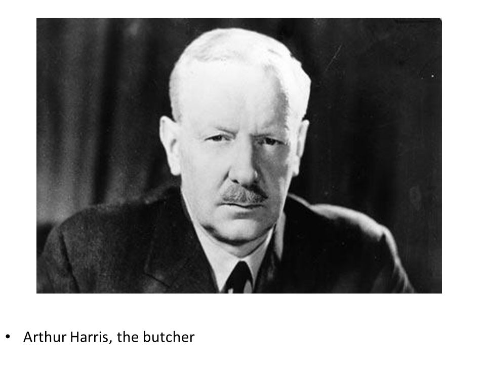 Arthur Harris, the butcher