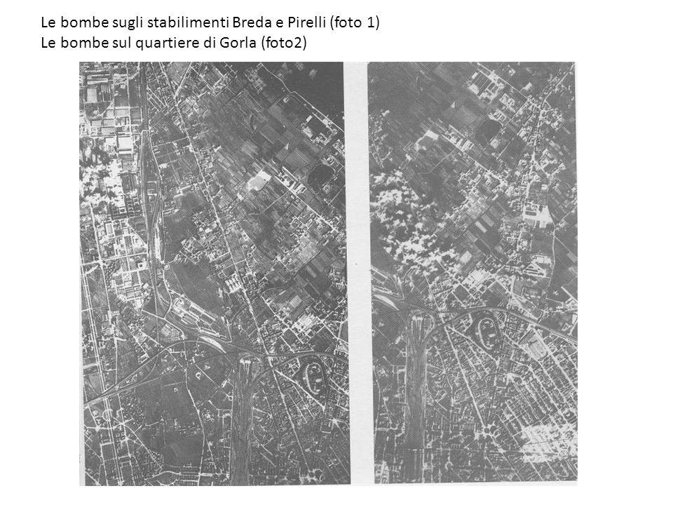 Le bombe sugli stabilimenti Breda e Pirelli (foto 1) Le bombe sul quartiere di Gorla (foto2)