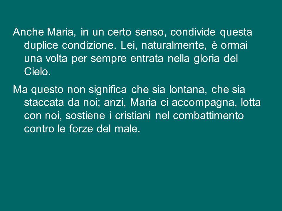 Anche Maria, in un certo senso, condivide questa duplice condizione