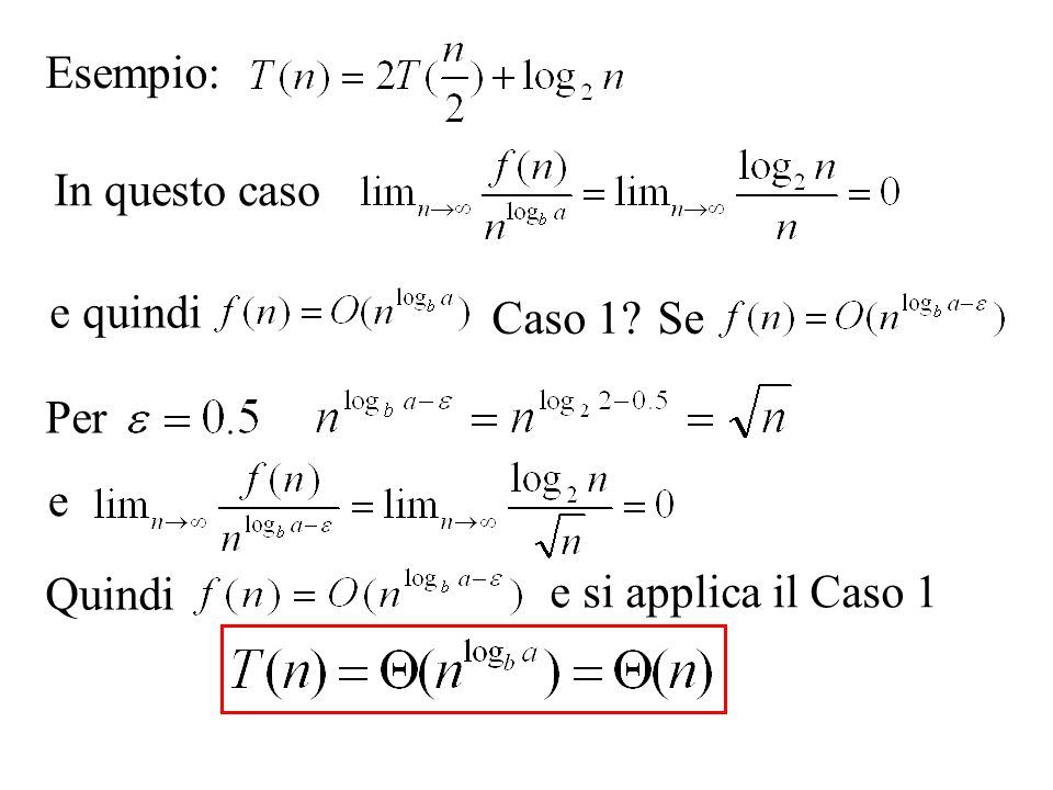 Esempio: In questo caso e quindi Caso 1 Se Per e Quindi e si applica il Caso 1