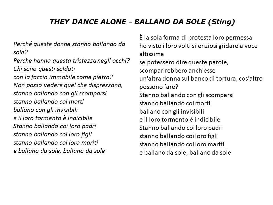 THEY DANCE ALONE - BALLANO DA SOLE (Sting)