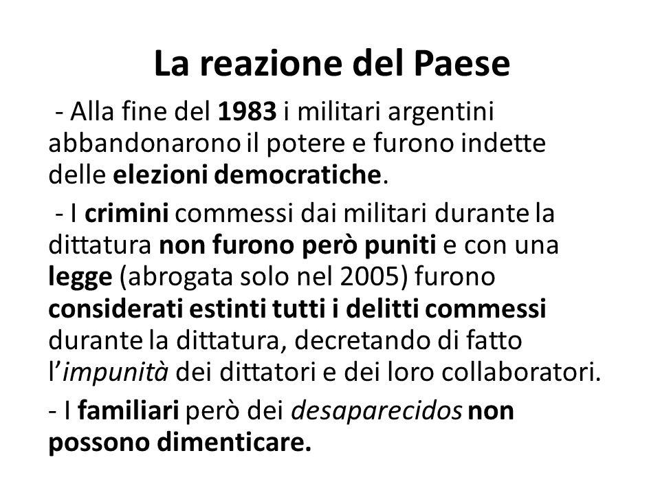 La reazione del Paese - Alla fine del 1983 i militari argentini abbandonarono il potere e furono indette delle elezioni democratiche.