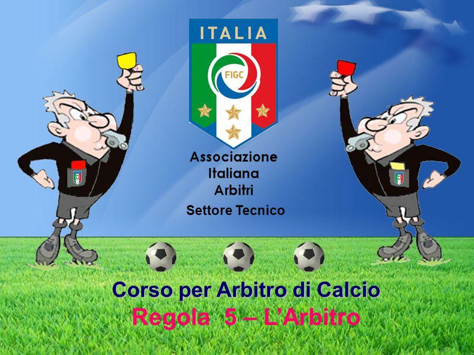 Corso per Arbitro di Calcio Regola 5 – L'Arbitro