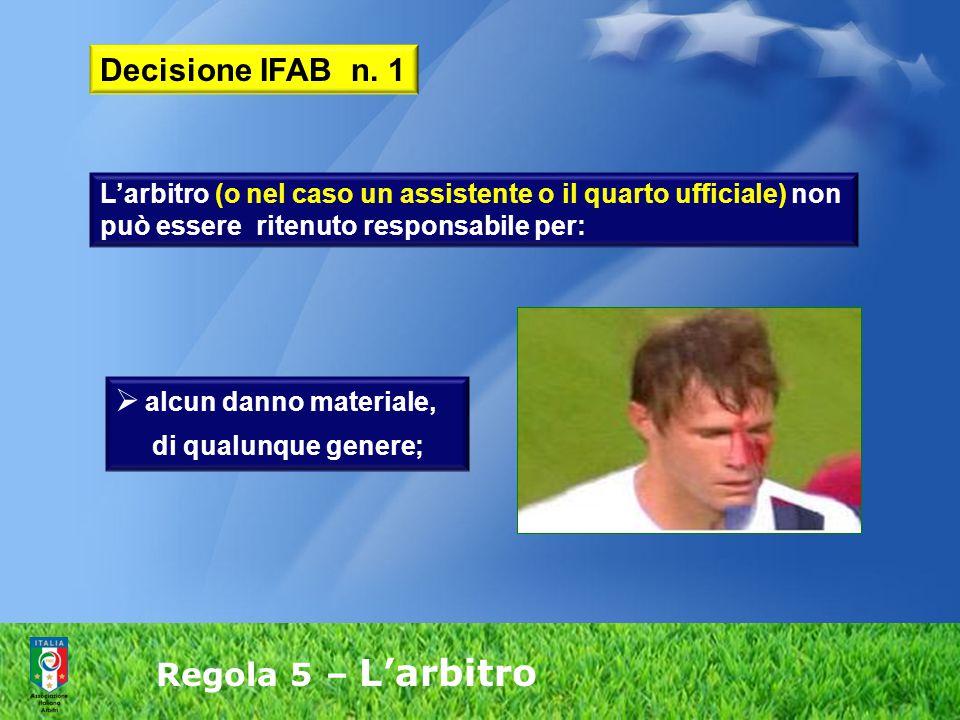 Decisione IFAB n. 1 alcun danno materiale, Regola 5 – L'arbitro