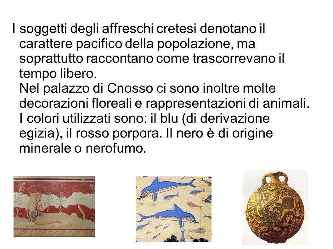I soggetti degli affreschi cretesi denotano il carattere pacifico della popolazione, ma soprattutto raccontano come trascorrevano il tempo libero.