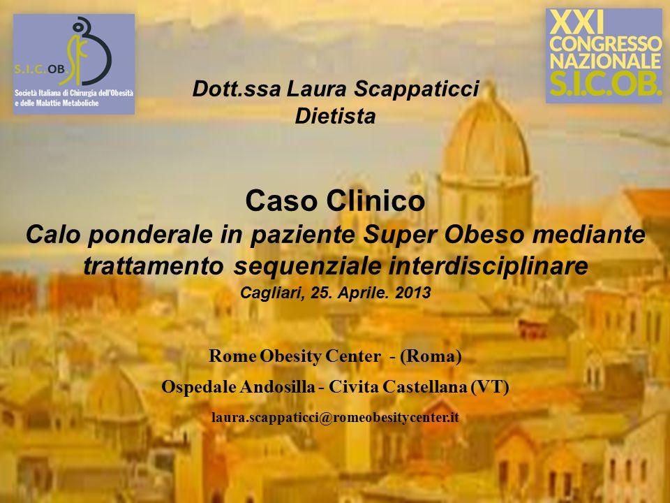 Dott.ssa Laura Scappaticci. Dietista. Caso Clinico. Calo ponderale in paziente Super Obeso mediante trattamento sequenziale interdisciplinare.
