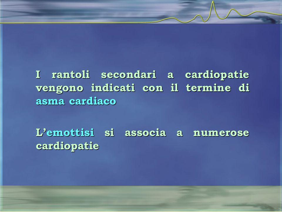 I rantoli secondari a cardiopatie vengono indicati con il termine di asma cardiaco