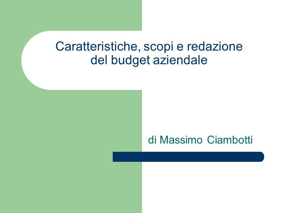 Caratteristiche, scopi e redazione del budget aziendale