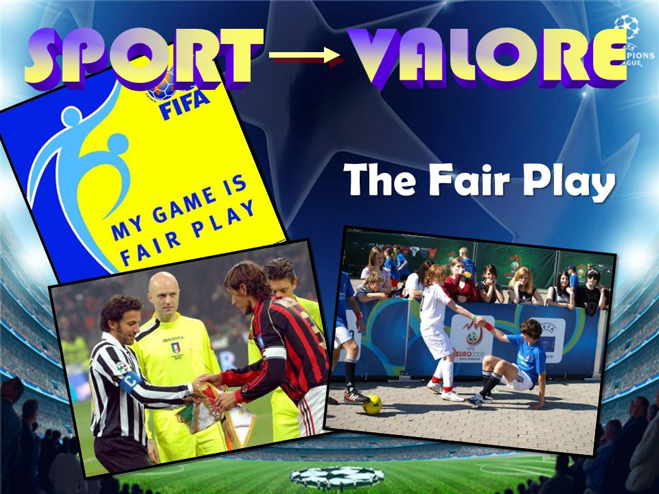 SPORT VALORE The Fair Play