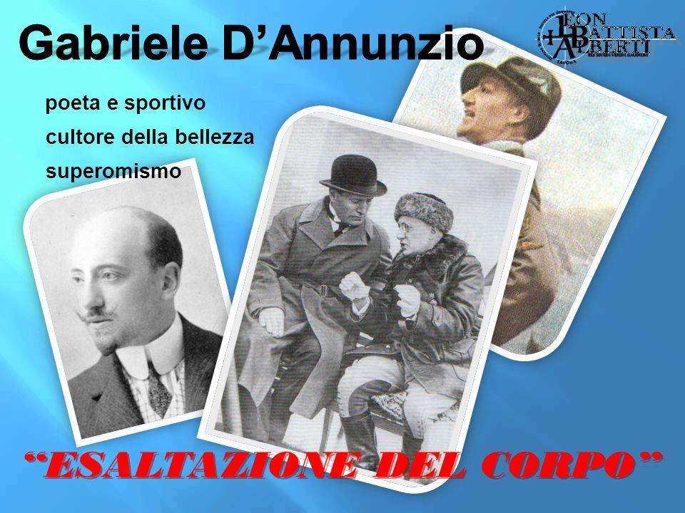 Gabriele D'Annunzio ESALTAZIONE DEL CORPO poeta e sportivo
