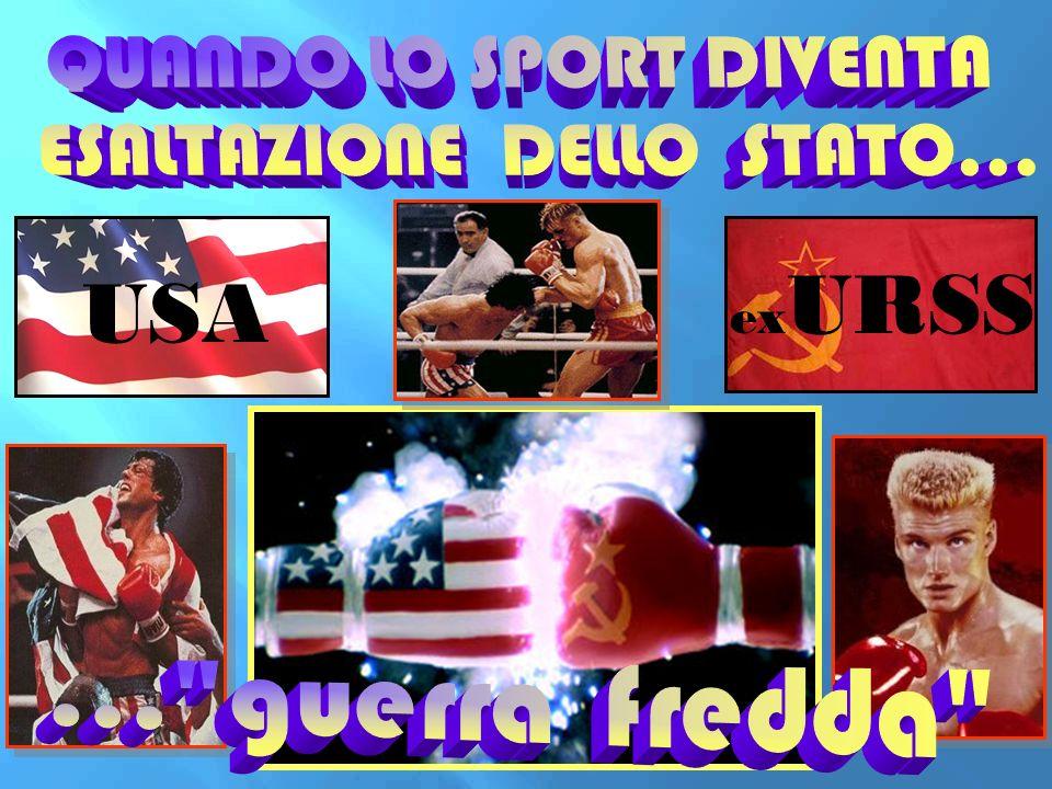 USA exURSS QUANDO LO SPORT DIVENTA ESALTAZIONE DELLO STATO...