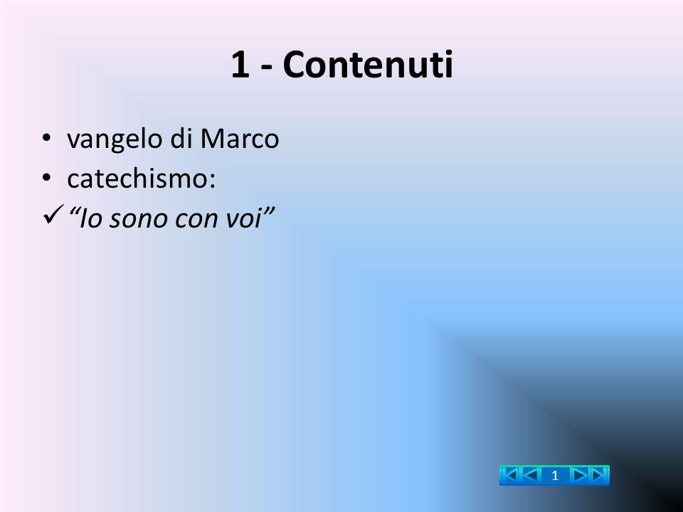 1 - Contenuti vangelo di Marco catechismo: Io sono con voi 1