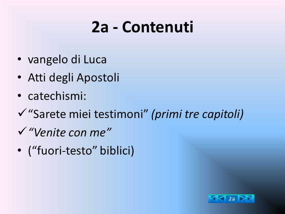 2a - Contenuti vangelo di Luca Atti degli Apostoli catechismi: