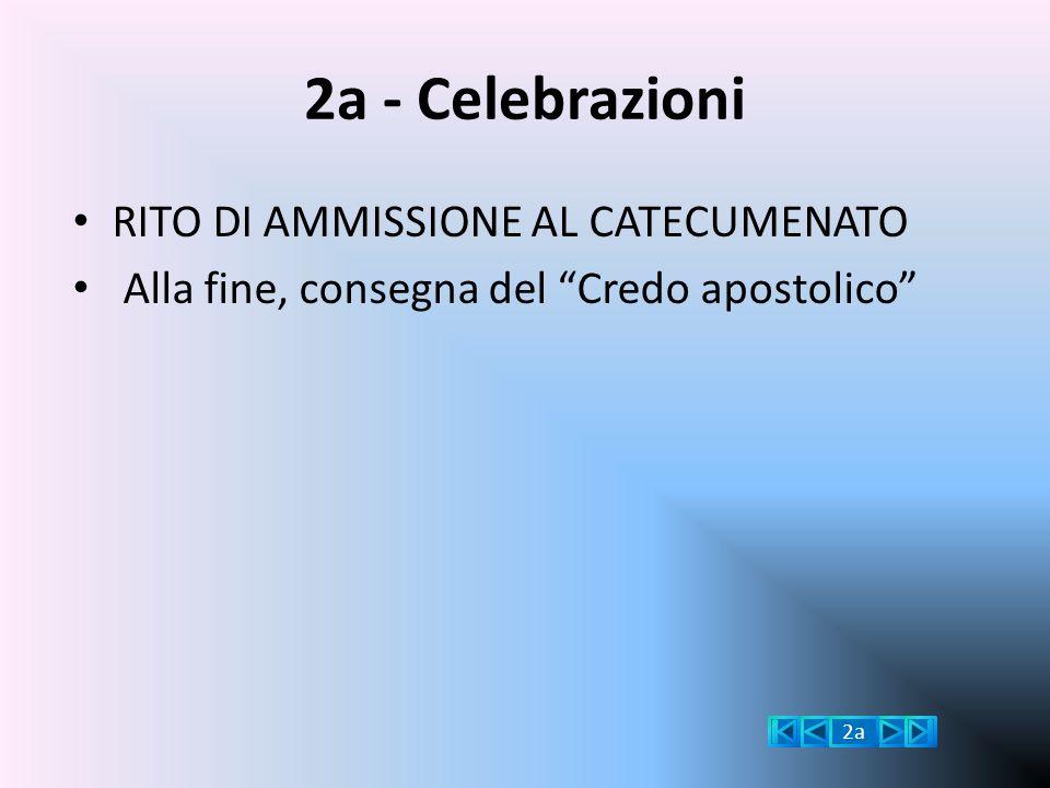 2a - Celebrazioni RITO DI AMMISSIONE AL CATECUMENATO