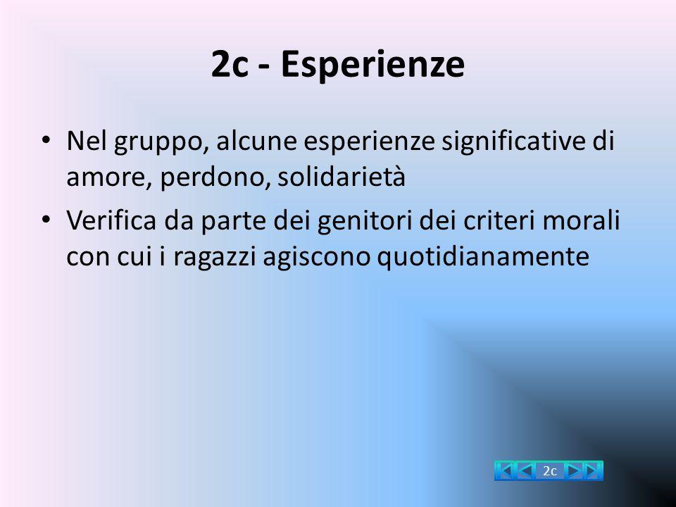 2c - Esperienze Nel gruppo, alcune esperienze significative di amore, perdono, solidarietà.