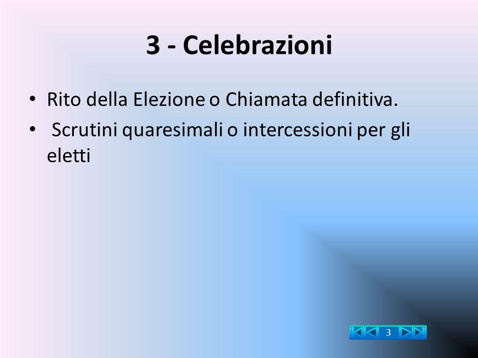 3 - Celebrazioni Rito della Elezione o Chiamata definitiva.