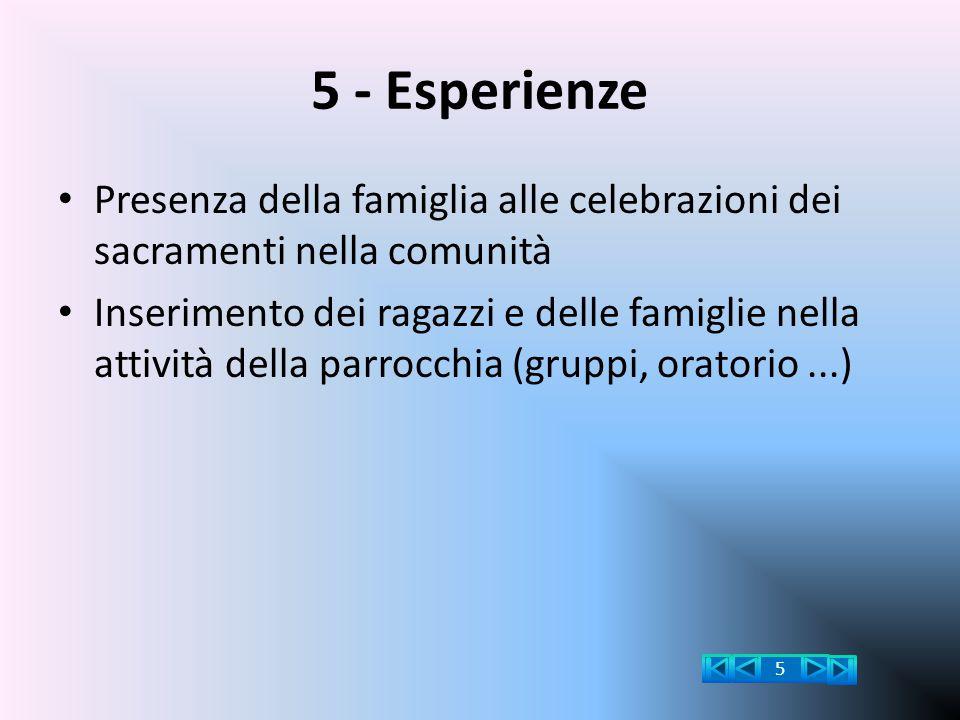 5 - Esperienze Presenza della famiglia alle celebrazioni dei sacramenti nella comunità.