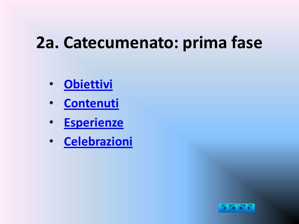 2a. Catecumenato: prima fase