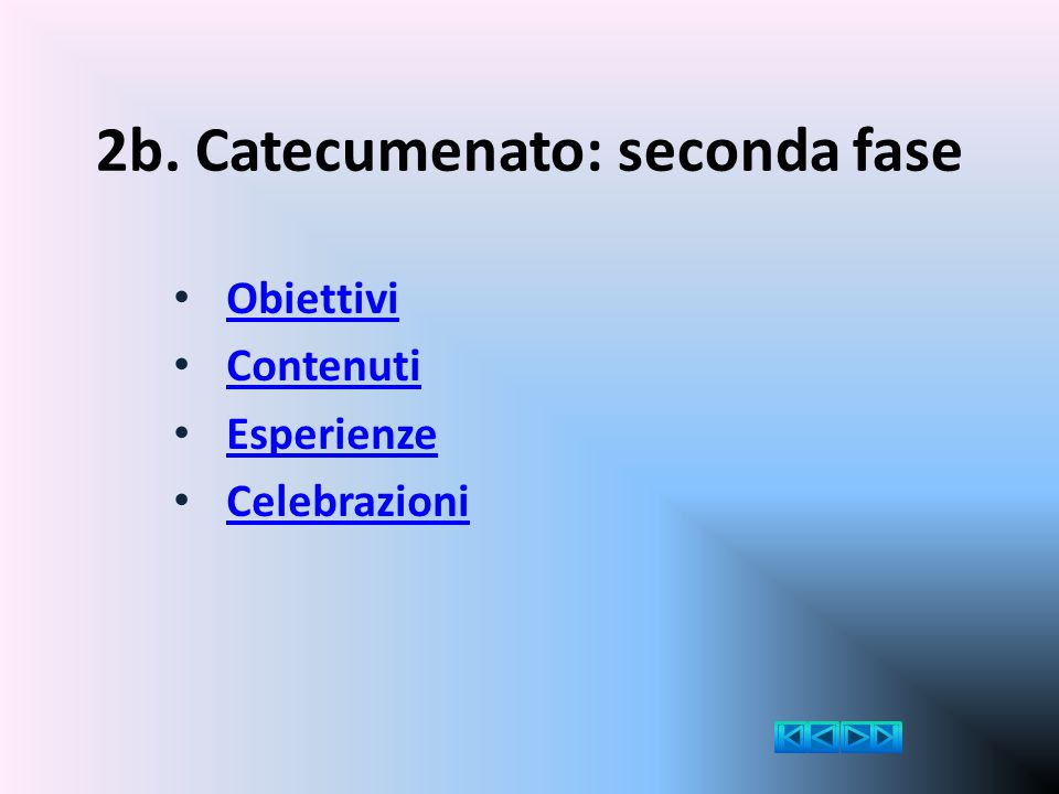 2b. Catecumenato: seconda fase