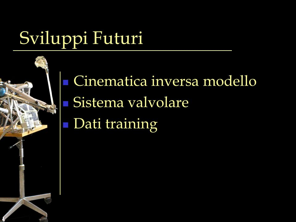 Sviluppi Futuri Cinematica inversa modello Sistema valvolare