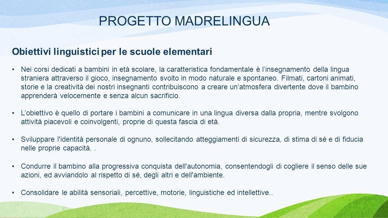PROGETTO MADRELINGUA Obiettivi linguistici per le scuole elementari
