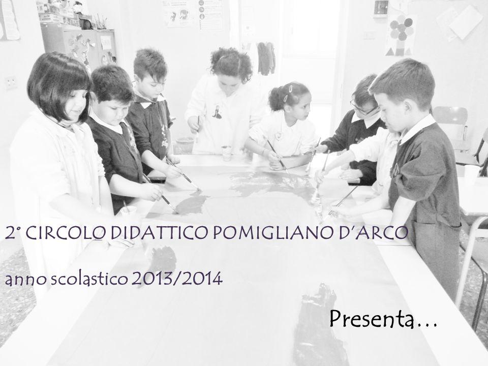 2° CIRCOLO DIDATTICO POMIGLIANO D'ARCO anno scolastico 2013/2014