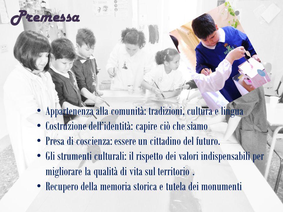 Premessa Appartenenza alla comunità: tradizioni, cultura e lingua
