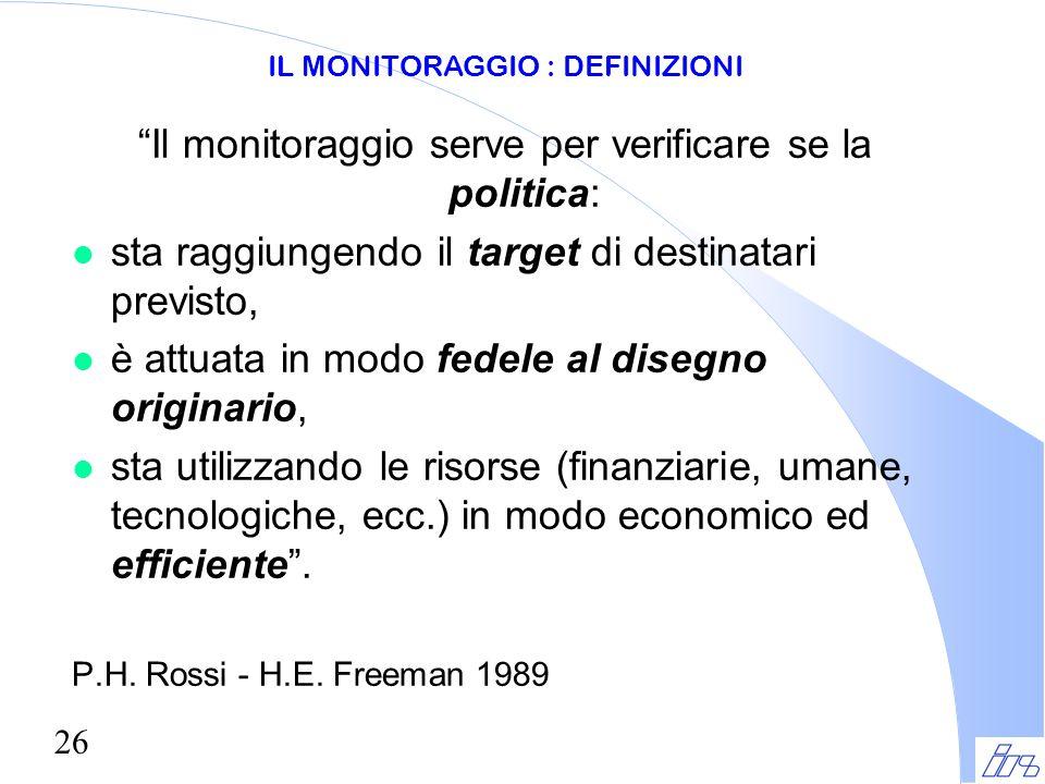 Il monitoraggio serve per verificare se la politica: