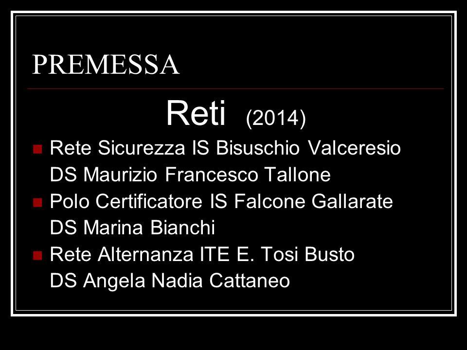 Reti (2014) PREMESSA Rete Sicurezza IS Bisuschio Valceresio