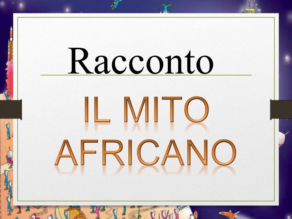 Racconto IL MITO AFRICANO