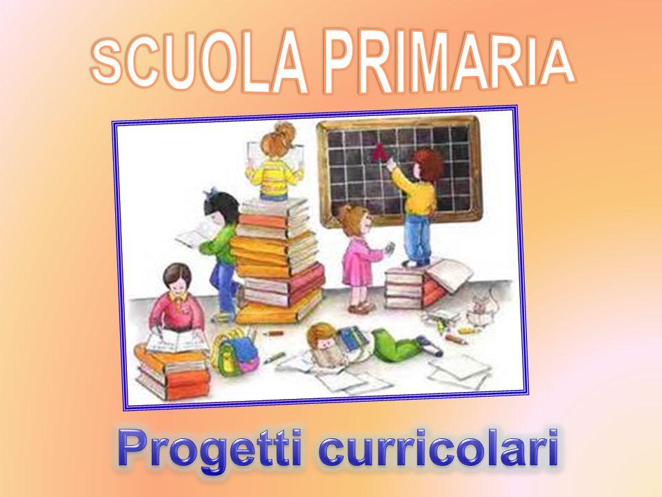 SCUOLA PRIMARIA Progetti curricolari