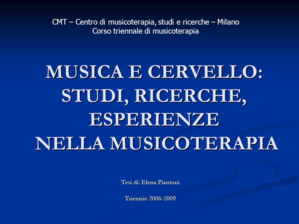 MUSICA E CERVELLO: STUDI, RICERCHE, ESPERIENZE NELLA MUSICOTERAPIA