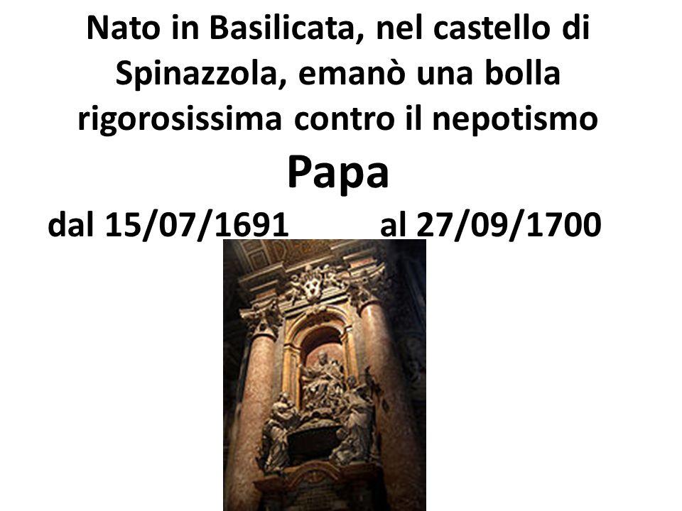Nato in Basilicata, nel castello di Spinazzola, emanò una bolla rigorosissima contro il nepotismo